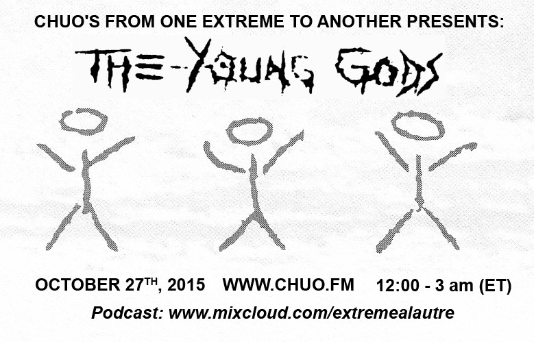 CHUO's From one extreme to another presents: The young gods' retrospective.