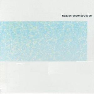 Heaven Deconstruction album cover, July 29, 1997