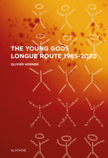 """""""THE YOUNG GODS – LONGUE ROUTE 1985-2020"""""""